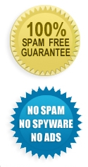 100% SPAM Free Guarantee - No Spam, No Spyware, No Ads